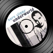 born-slippy-underworld-vinyl-top-label